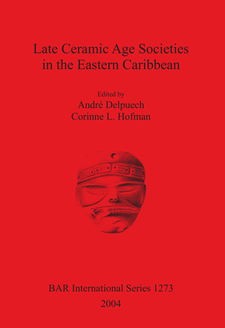 Cover image for Late Ceramic Age Societies in the Eastern Caribbean