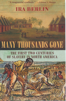 Cover image for Many thousands gone: the first two centuries of slavery in North America