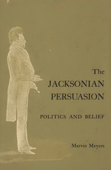 Cover for The Jacksonian persuasion: politics and belief