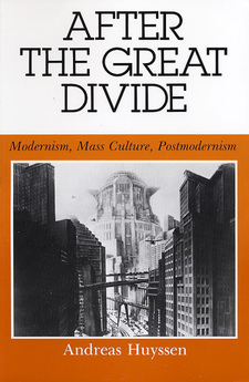 Cover image for After the great divide: modernism, mass culture, postmodernism