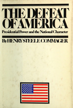 Cover image for The defeat of America: presidential power and the national character