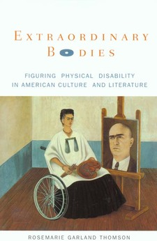 Cover image for Extraordinary bodies: figuring physical disability in American culture and literature