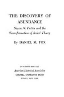 Cover for The discovery of abundance: Simon N. Patten and the transformation of social theory