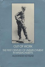 Cover image for Out of work: the first century of unemployment in Massachusetts