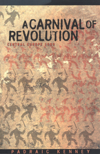 Cover image for A carnival of revolution: Central Europe 1989
