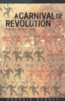 Cover for A carnival of revolution: Central Europe 1989