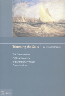 Cover image for Trimming the sails: the comparative political economy of expansionary fiscal consolidations : a Hungarian perspective