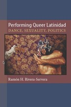 Cover image for Performing queer latinidad: dance, sexuality, politics