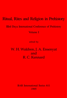 Cover image for Ritual, Rites and Religion in Prehistory, Volumes i and ii: IIIrd Deya International Conference of Prehistory