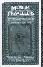 Cover image for Muslim travellers: pilgrimage, migration, and the religious imagination