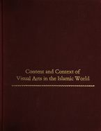 Cover image for Content and context of visual arts in the Islamic world: papers from a colloquium in memory of Richard Ettinghausen, Institute of Fine Arts, New York University, 2-4 April 1980, planned and organized by Carol Manson Bier