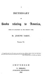Cover image for Bibliotheca Americana: a dictionary of books relating to America, from its discovery to the present time, Vol. 6