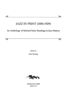 Cover image for Jazz in print (1856-1929): an anthology of selected early readings in jazz history