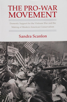 Cover for The pro-war movement: domestic support for the Vietnam War and the making of modern American conservatism