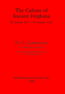 Cover image for The Culture of Ancient Ferghana: VI century B.C.-VI century A.D.