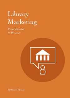Cover image for Library Marketing: From Passion to Practice