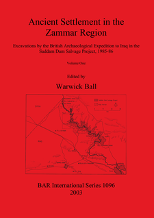 Cover image for Ancient Settlement in the Zammar Region: Excavations by the British Archaeological Expedition to Iraq in the Saddam Dam Salvage Project 1985-86: Volume I: Introduction and Overview. Excavations at Siyana Ulya, Khirbet Shireena, Khirbet Karhasan, Seh Qubba, Tell Gir Matbakh and Tell Shelgiyya, and other recorded sites