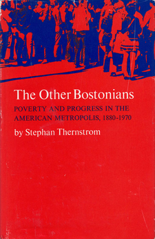 Cover image for The other Bostonians: poverty and progress in the American metropolis, 1880-1970