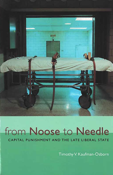 Cover image for From Noose to Needle: Capital Punishment and the Late Liberal State