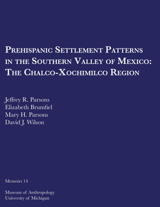 Cover image for Prehispanic Settlement Patterns in the Southern Valley of Mexico: The Chalco-Xochimilco Region