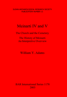 Cover image for Meinarti IV and V: The Church and the Cemetery. The History of Meinarti. An Interpretive Overview