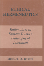 Cover image for Ethical hermeneutics: rationality in Enrique Dussel's philosophy of liberation