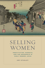 Cover image for Selling women: prostitution, markets, and the household in early modern Japan