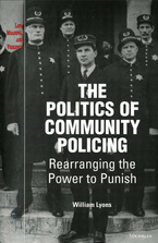 Cover image for The Politics of Community Policing: Rearranging the Power to Punish