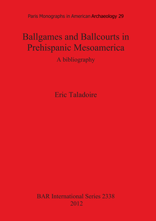 Cover image for Ballgames and Ballcourts in Prehispanic Mesoamerica: A bibliography