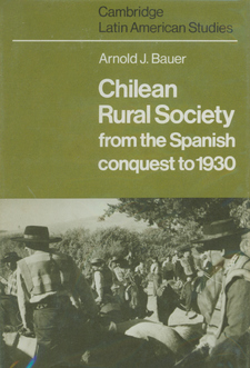 Cover image for Chilean rural society from the Spanish conquest to 1930
