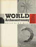 Cover image for World archaeoastronomy: selected papers from the 2nd Oxford International Conference on Archaeoastronomy, held at Merida, Yucatan, Mexico, 13-17 January 1986