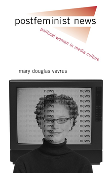 Cover image for Postfeminist news: political women in media culture