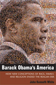 Cover image for Barack Obama's America: How New Conceptions of Race, Family, and Religion Ended the Reagan Era
