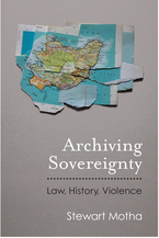 Cover image for Archiving Sovereignty: Law, History, Violence