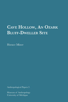 Cover image for Cave Hollow, An Ozark Bluff-Dweller Site
