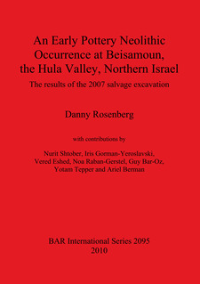 Cover image for An Early Pottery Neolithic Occurrence at Beisamoun, the Hula Valley, Northern Israel: The results of the 2007 salvage excavation