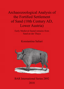 Cover image for Archaeozoological Analysis of the Fortified Settlement of Sand (10th Century AD, Lower Austria): Early Medieval faunal remains from Sand an der Thaya