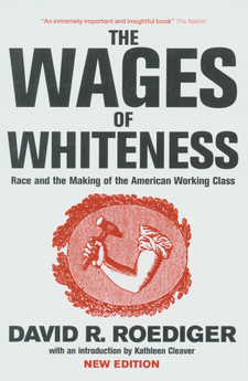 Cover image for The wages of whiteness: race and the making of the American working class