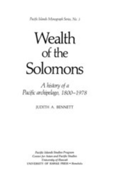 Cover image for Wealth of the Solomons: a history of a Pacific archipelago, 1800-1978