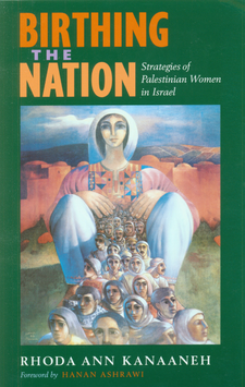 Cover image for Birthing the nation: strategies of Palestinian women in Israel