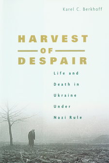 Cover image for Harvest of despair: life and death in Ukraine under Nazi rule