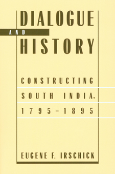 Cover image for Dialogue and history: constructing South India, 1795-1895