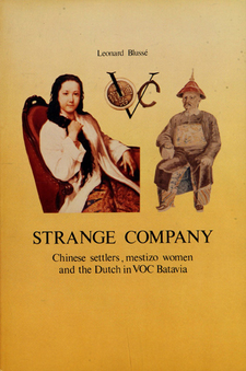 Cover image for Strange company: Chinese settlers, mestizo women and the Dutch in Voc Batavia