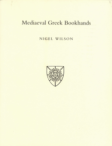 Cover image for Mediaeval Greek bookhands: examples selected from Greek manuscripts in Oxford libraries