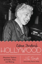 Cover image for Edna Ferber's Hollywood: American fictions of gender, race, and history