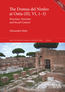 Cover image for The Domus del Ninfeo at Ostia (III, VI, 1-3): Structure, Function and Social Context