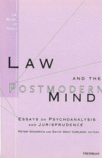 Cover image for Law and the Postmodern Mind: Essays on Psychoanalysis and Jurisprudence