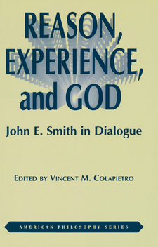 Cover image for Reason, experience, and God: John E. Smith in dialogue