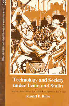 Cover for Technology and society under Lenin and Stalin: origins of the Soviet technical intelligentsia, 1917-1941