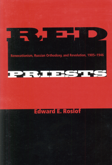 Cover image for Red priests: renovationism, Russian Orthodoxy, and revolution, 1905-1946
